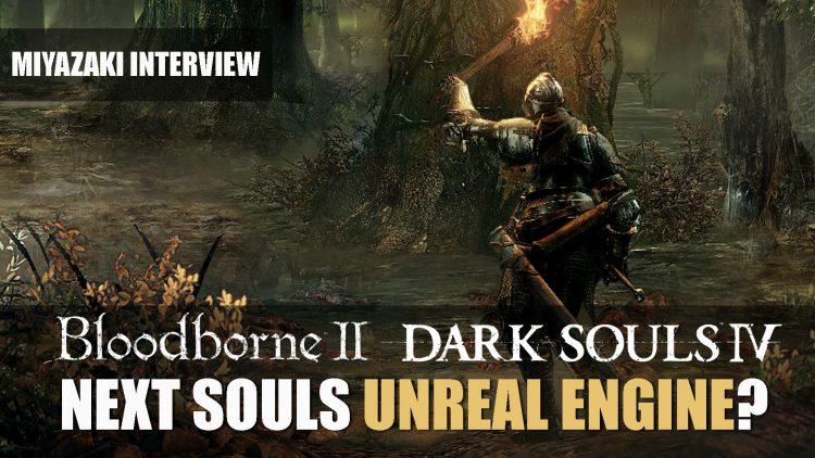 next_souls_bloodborne_unreal_engine_fromsoftware_miyazaki-750x422.jpg